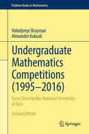 Undergraduate Mathematics Competitions (1995?2016)