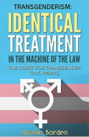 Identical Treatment in the Machine of the Law, The Quest for Transgender Civil Rights