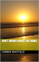 Don't Worry about the Hows