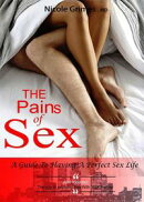 The Pains of Sex: A Guide To Having a Perfect Sex Life