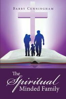 The Spiritual Minded Family