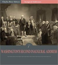 InauguralAddresses:PresidentGeorgeWashington'sSeecondInauguralAddress(IllustratedEdition)