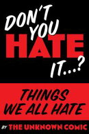 "Things We All Hate: ""Don't you Hate it…?"""