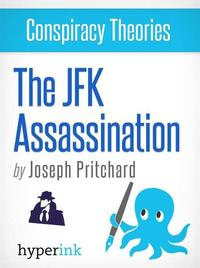ConspiracyTheories:TheJFKAssassination(JohnF.Kennedy'sAssassination)