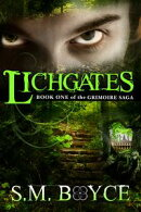 Lichgates (Book One of the Grimoire Saga)