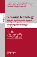 Persuasive Technology: Development and Implementation of Personalized Technologies to Change Attitudes and B…