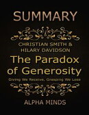 Summary: The Paradox of Generosity By Christian Smith and Hilary Davidson: Giving We Receive, Grasping We Lo…