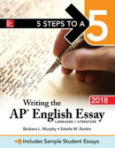 5 Steps to a 5: Writing the AP English Essay 2018
