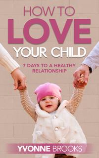 HowtoLoveYourChild