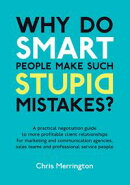 Why Do Smart People Make Such Stupid Mistakes?
