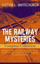 THE RAILWAY MYSTERIES - Complete Collection: 28 Titles in One Volume (Including The Thorpe Hazell Detective …