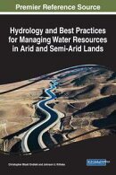 Hydrology and Best Practices for Managing Water Resources in Arid and Semi-Arid Lands