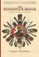 The Woodstock Bridge: A Journey To Discover Your Spirituality