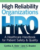 High Reliability Organizations: A Healthcare Handbook for Patient Safety & Quality