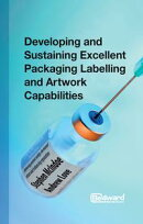 Developing and Sustaining Excellent Packaging Artwork Capabilities in the Healthcare Industry