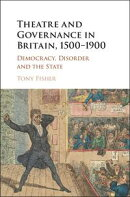 Theatre and Governance in Britain, 1500?1900