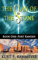 The Clan of the Stone Book One: Fort Kanosh