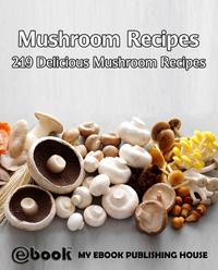 MushroomRecipes:219DeliciousMushroomRecipes