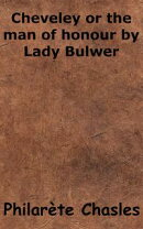 Cheveley or the man of honour by Lady Bulwer