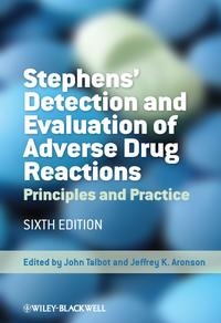 Stephens'DetectionandEvaluationofAdverseDrugReactionsPrinciplesandPractice