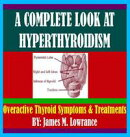 A Complete Look at Hyperthyroidism