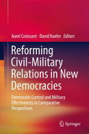 Reforming Civil-Military Relations in New Democracies