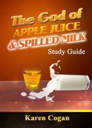 The God of Apple Juice and Spilled Milk Study Guide