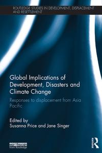 GlobalImplicationsofDevelopment,DisastersandClimateChangeResponsestoDisplacementfromAsiaPacific