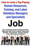 How to Land a Top-Paying Human Resources, Training, and Labor Relations Managers and Specialists Job: Your C…