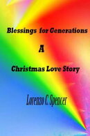 Blessings for Generations A Christmas Love Story