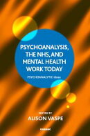 Psychoanalysis, the NHS, and Mental Health Work Today