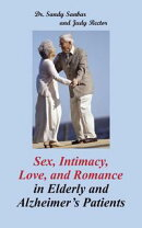 Sex, Intimacy, Love, and Romance in Elderly and Alzheimer's Patients