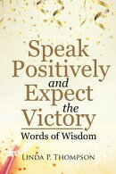 Speak Positively and Expect the Victory
