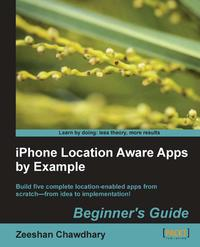 iPhoneLocationAwareAppsbyExampleBeginnersGuide