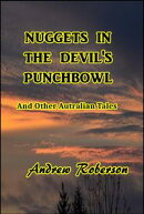 Nuggets in the Devil's Punch Bowl and Other Australian Tales