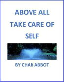 ABOVE ALL TAKE CARE OF SELF