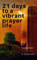 21 Days to a Vibrant Prayer Life