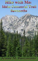 Hike with Me: Idaho Centennial Trail Sawtooths