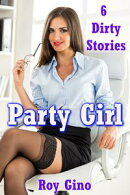 Party Girl: 6 Dirty Stories