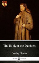 The Book of the Duchess by Geoffrey Chaucer - Delphi Classics (Illustrated)