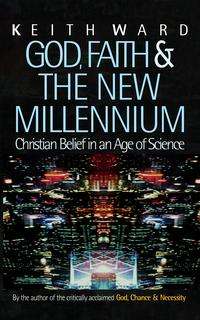 God,FaithandtheNewMillenniumChristianBeliefinanAgeofScience