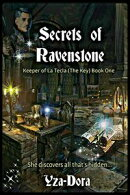 Secrets of Ravenstone: Keeper of La Tecla (The Key) Book One