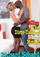 Balling The Dirty-Talking White Mother