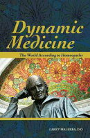 Dynamic Medicine: The World According to Homeopathy