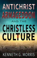 Antichrist, Armageddon, and the Christless Culture