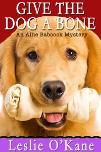 GivetheDogaBone(Book3AllieBabcockMysteries)