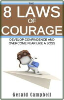 Courage: The 8 Laws of Courage