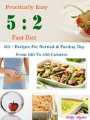 Practically Easy 5 : 2 Fast Diet