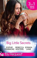 Big Little Secrets: Heiress on the Run / The Ranger's Secret / The Billionaire in Disguise (Mills & Boon By …