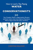 How to Land a Top-Paying Water conservationists Job: Your Complete Guide to Opportunities, Resumes and Cover…